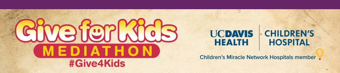 It's the 6th annual Give for Kids Mediathon -  simply text Give4Kids to 51555