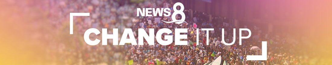 News 8 Change It Up